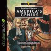 Jonathan Edwards: America's Genius - Unabridged edition Audiobook [Download]