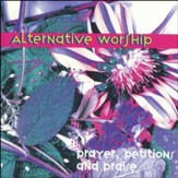 Alternative Worship: Prayers, Petitions and Praise [Music Download]