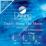 Daddy Hung The Moon [Music Download]