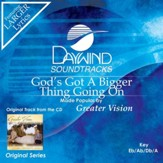 God's Got A Bigger Thing Going On [Music Download]