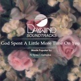 God Spent A Little More Time On You [Music Download]