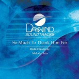 So Much To Thank Him For [Music Download]