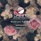 We'll Live For Him [Music Download]