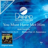 You Must Have Met Him [Music Download]