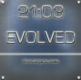 Evolved...from boys to men [Music Download]