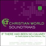 If There Had Been No Calvary [Music Download]