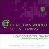 How Could You Say No [Music Download]