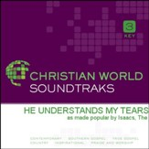 He Understands My Tears [Music Download]