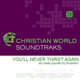 You'll Never Thirst Again [Music Download]
