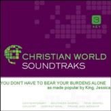 You Don'T Have To Bear Your Burdens Alone [Music Download]