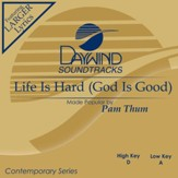 Life Is Hard (God Is Good) [Music Download]