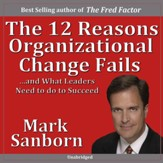12 Reasons Why Organizational Change Fails [Music Download]