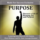 Purpose: Discover a Life of Meaning, Joy and Purpose [Music Download]