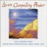 Love's Compelling Power Stoneleigh International Bible Week [Music Download]
