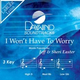I Won't Have To Worry [Music Download]