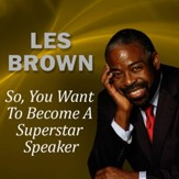 So, You Want to Become a Superstar Speaker?: But What Am I Going to Say? [Music Download]