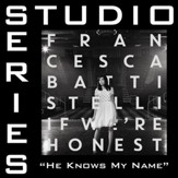He Knows My Name (Studio Series Performance Track) [Music Download]