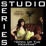 Open Up The Heavens (Studio Series Performance Track) [Music Download]