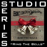 Ring the Bells (feat. Meredith Andrews) [Original Key Performance Track With Background Vocals] [Music Download]