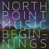 North Point Music: Beginnings [Music Download]