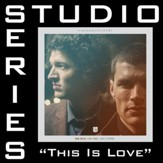 This Is Love (Studio Series Performance Track) [Music Download]