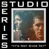 It's Not Over Yet (Original Key Performance Track With Background Vocals) [Music Download]