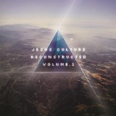 Jesus Culture Reconstructed, Vol. 1 [Music Download]