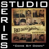 Come Sit Down (Studio Series Performance Track) [Music Download]