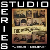 Jesus I Believe (Medium Key Performance Track Without Background Vocals) [Music Download]