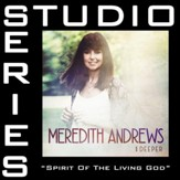 Spirit Of The Living God (Medium Key Performance Track Without Background Vocals) [Music Download]