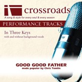 Good Good Father (Performance Track Original with Background Vocals) [Music Download]