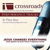 Jesus Changes Everything (Made Popular by Ernie Haase & Signature Sound) [Performance Tracks] [Music Download]