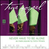 Never Have To Be Alone [Music  Download]
