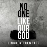 No One Like Our God [Music Download]