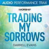 Trading My Sorrows [Original Key Without Background Vocals] [Music Download]