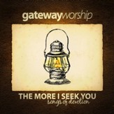 The More I Seek You [Music Download]