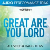 Great Are You Lord (Live) [Audio Performance Trax] [Music Download]