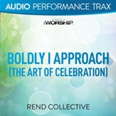 Boldly I Approach (The Art of Celebration) [Original Key without Background Vocals] [Music Download]