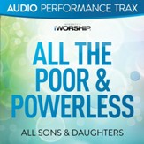 All the Poor & Powerless [Audio Performance Trax] [Music Download]