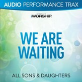 We Are Waiting [Audio Performance Trax] [Music Download]