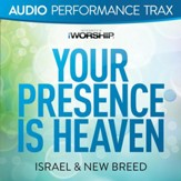 Your Presence Is Heaven [High Key without Background Vocals] [Music Download]