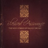 Blessed Assurance: The New Hymns of Fanny Crosby [Music Download]