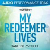 My Redeemer Lives [Audio Performance Trax] [Music Download]