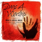 Songs 4 Worship: Make A Joyful Noise [Music Download]