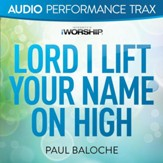 Lord I Lift Your Name On High [Original Key without Background Vocals] [Music Download]