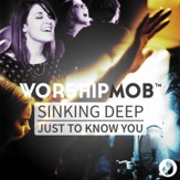 Sinking Deep / Just to Know You [Music Download]