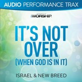 It's Not Over (When God Is In It) [Original Key with Background Vocals] [Music Download]