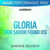 Gloria (Our Savior Found Us) [Original Key Trax Without Background Vocals] [Music Download]