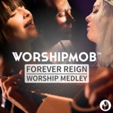 Forever Reign [Worship Medley] [Music Download]