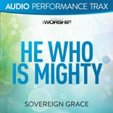 He Who Is Mighty [Audio Performance Trax] [Music Download]